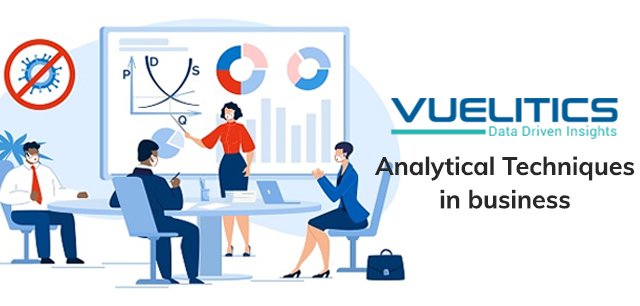 Most Valuable Business Analytical Techniques in 2021 By Vuelitics