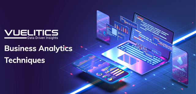 Top 4 Business Analytics Techniques By Vuelitics