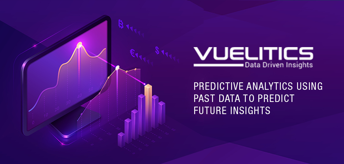 PREDICTIVE ANALYTICS: USING PAST DATA TO PREDICT FUTURE INSIGHTS